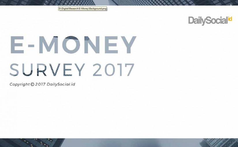 Laporan DailySocial: Survei E-Money di Indonesia 2017